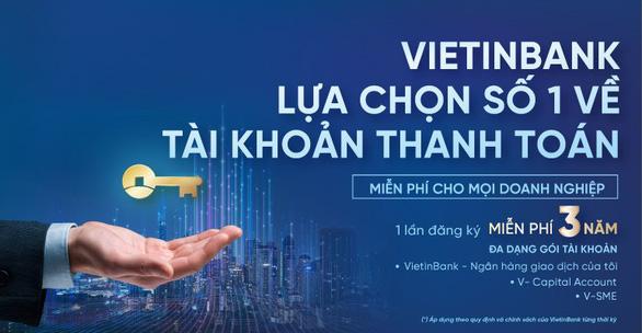 VietinBank miễn 20 loại phí cho doanh nghiệp - Ảnh 1.