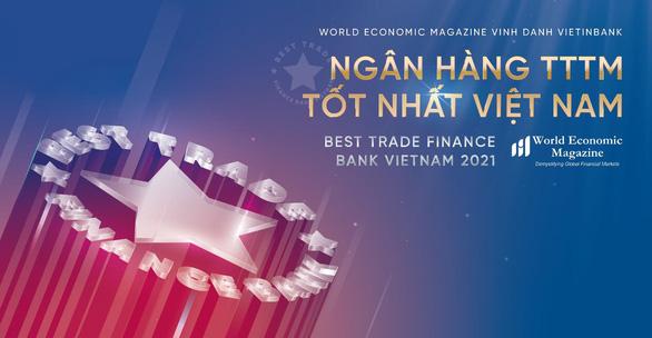 VietinBank là Ngân hàng Tài trợ Thương mại tốt nhất năm 2021 - Ảnh 1.