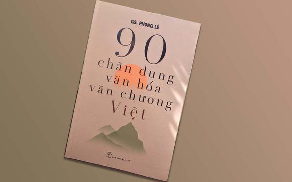 Giáo sư Phong Lê và cuộc tổng duyệt 90 chân dung văn hóa Việt - Ảnh 1.