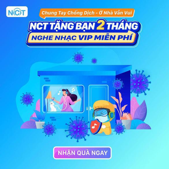 Hơn 120.000 tài khoản được tặng 2 tháng nghe nhạc NCT VIP miễn phí - Ảnh 1.