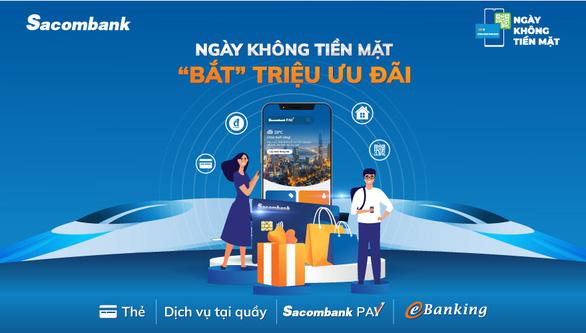 Sacombank sẽ có thêm dịch vụ, công nghệ nào để đẩy mạnh việc thanh toán không tiền mặt? - Ảnh 1.