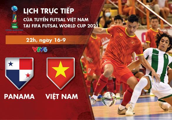 Lịch trực tiếp futsal Việt Nam - Panama ở World Cup 2021 - Ảnh 1.