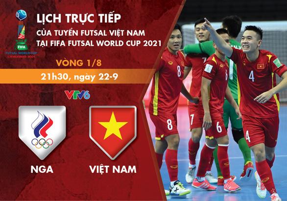 Lịch thi đấu futsal Việt Nam - Nga ở vòng 16 đội World Cup 2021 - Ảnh 1.