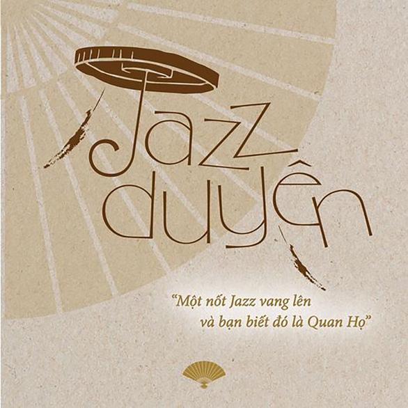 Khúc giao duyên của jazz và quan họ - Ảnh 2.
