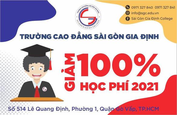 Trường Cao Đẳng Sài Gòn Gia Định giảm 100% học phí năm 2021 - Ảnh 1.