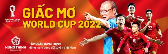 Lịch trực tiếp Việt Nam - Trung Quốc ở vòng loại World Cup 2022 - Ảnh 2.