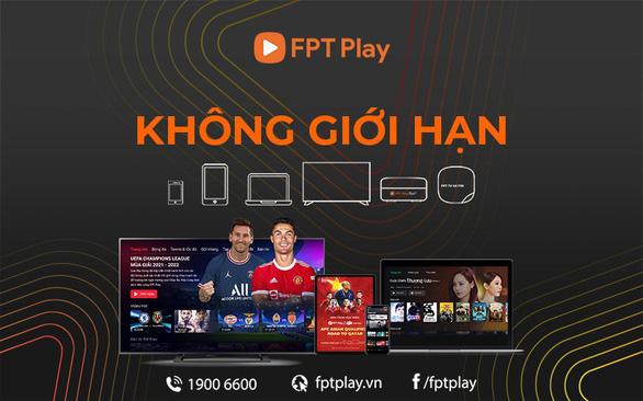 Hợp nhất thương hiệu FPT Play và Truyền hình FPT - Ảnh 2.