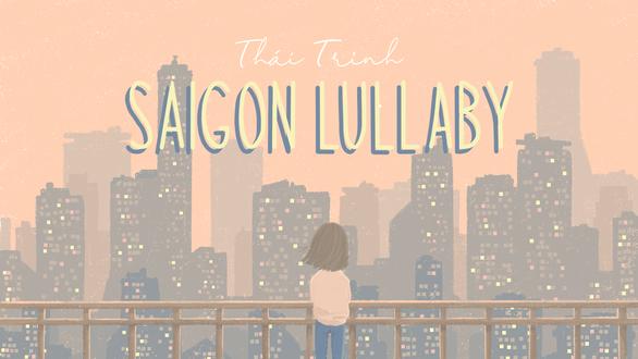 Thái Trinh nhớ Sài Gòn kẹt xe, triều cường với Saigon Lullaby - Ảnh 2.