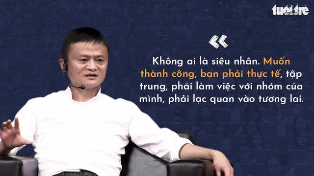 Những lời khuyên của tỉ phú Jack Ma cho giới trẻ Việt - Ảnh 6.