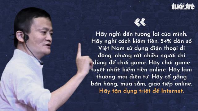 Những lời khuyên của tỉ phú Jack Ma cho giới trẻ Việt - Ảnh 7.