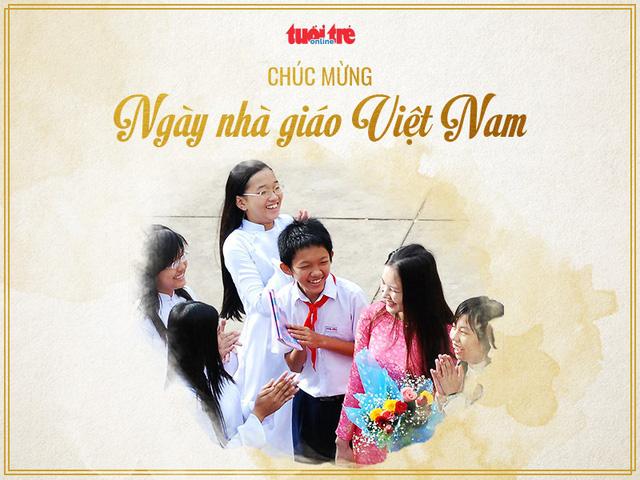 Cùng Tuổi Trẻ Online gửi lời tri ân thầy cô nhân ngày 20-11 - Ảnh 4.