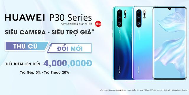 Trợ giá lên đến 4 triệu cho khách hàng lên đời Huawei P30 Series - Ảnh 1.