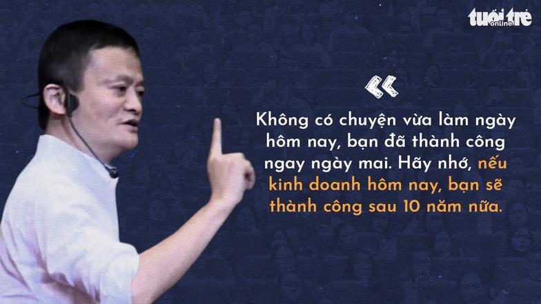 Những lời khuyên của tỉ phú Jack Ma cho giới trẻ Việt - Ảnh 2.