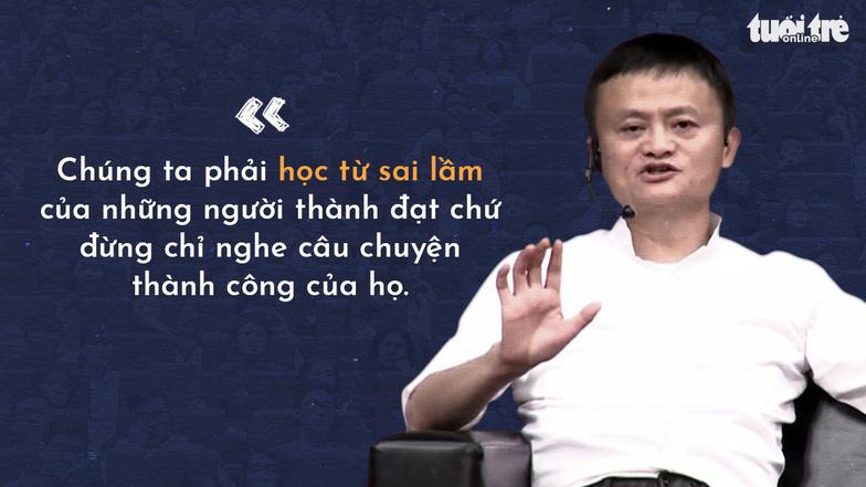 Những lời khuyên của tỉ phú Jack Ma cho giới trẻ Việt - Ảnh 4.
