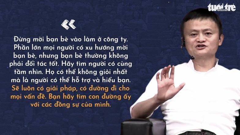 Những lời khuyên của tỉ phú Jack Ma cho giới trẻ Việt - Ảnh 10.