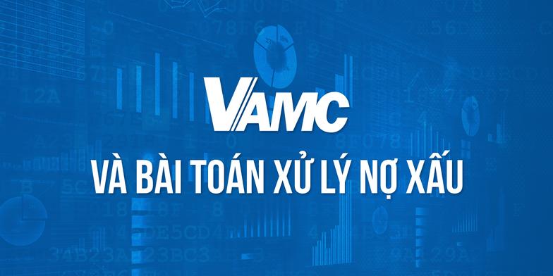 Toàn cảnh mua bán, xử lý nợ xấu của VAMC - Ảnh 1.