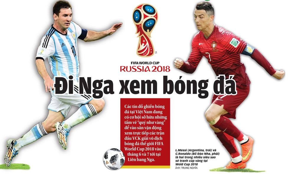 Đi Nga xem World Cup 2018 - Ảnh 1.