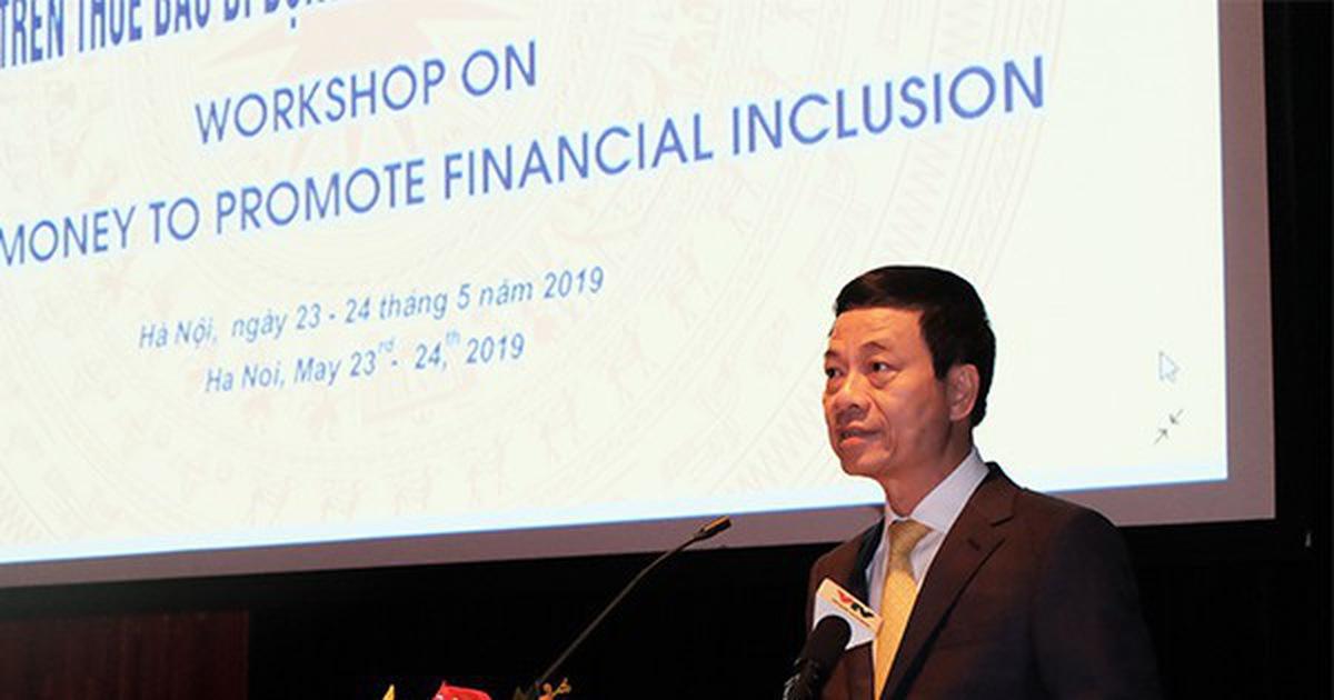 Bộ trưởng muốn có ''tiền di động'' Mobile Money năm 2019