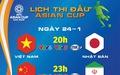Lịch thi đấu Asian Cup 2019: Việt Nam đấu Nhật Bản