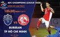 Lịch trực tiếp AFC Champions League: CLB TP.HCM gặp Buriram
