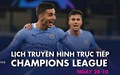 Lịch trực tiếp Champions League 28-10: Nhiều ông lớn ra sân