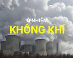 Ô nhiễm không khí ảnh hưởng tới loài người như thế nào?