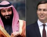 Con rể ông Trump tư vấn Thái tử Saudi