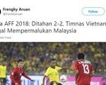 Hòa Việt Nam, CĐV Malaysia vẫn thấy 'sướng'
