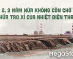 Sẽ không còn chỗ chứa tro xỉ của nhiệt điện than?