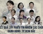 Kết quả HĐND TP.HCM lấy phiếu tín nhiệm 30 chức danh