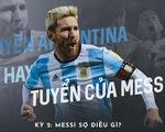 Tuyển Argentina hay Tuyển của Messi? - Messi sợ điều gì?
