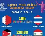 Lịch trực tiếp Asian Cup 2019: Thái Lan đối diện