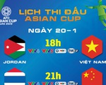 Lịch thi đấu Asian Cup 20-1: Hồi hộp chờ Việt Nam đấu Jordan