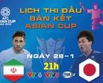 Lịch truyền hình Asian Cup 2019 ngày 28-1:
