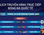 Lịch truyền hình vòng 24 Premier League: Chờ Liverpool bứt phá