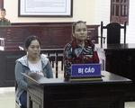 Phạt tù 2 phụ nữ cấu kết với người nước ngoài lừa đảo
