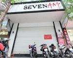 VIdeo: Hàng loạt cửa hàng Seven.AM đóng cửa sau khi bị kiểm tra
