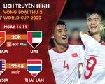 Lịch trực tiếp trận Việt Nam - UAE, Malaysia - Thái Lan ở vòng loại World Cup 2022