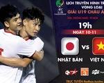 Lịch trực tiếp U19 Việt Nam - Nhật Bản: Quyết đấu vì ngôi đầu