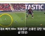 """Hàn Quốc lên cơn sốt với """"siêu phẩm"""" của Son Heung Min"""