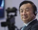 Nhà sáng lập Huawei: Mỹ sẽ không bao giờ nghiền nát được Huawei!