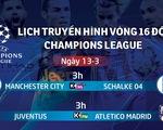 Lịch trực tiếp Champions League 13-3: Trận đấu sống còn của Ronaldo và Juventus
