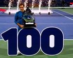 Federer gia nhập 'CLB 100', khẳng định sự vĩ đại