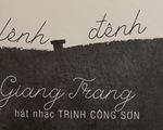 """Giang Trang tái sinh """"Lênh đênh nhớ phố"""" tưởng nhớ Trịnh Công Sơn"""