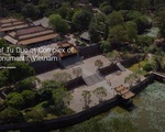 Lăng Tự Đức được Google số hóa 3D và tôn vinh toàn thế giới