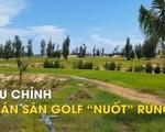 Bắc Giang xin chuyển hàng trăm hecta rừng làm sân golf