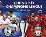 Tương quan sức mạnh giữa Tottenham và Liverpool trước chung kết Champions League