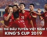 """Lịch thi đấu của tuyển Việt Nam tại King""""s Cup 2019"""