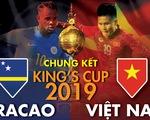 Tương quan sức mạnh Việt Nam và Curacao ở chung kết King
