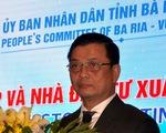 Ông Nguyễn Thành Long được giao quyền chủ tịch UBND tỉnh Bà Rịa - Vũng Tàu